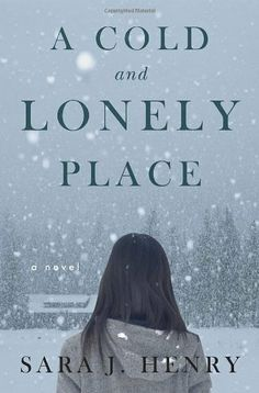 A Cold and Lonely Place: A Novel by Sara J. Henry. $13.04. 304 pages. Publisher: Crown; First Edition edition (February 5, 2013). Author: Sara J. Henry