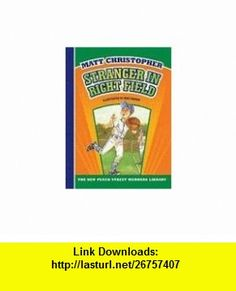 Stranger in Right Field (New Peach Street Mudders Library) (9781599533223) Matt Christopher, Bert Dodson , ISBN-10: 1599533227  , ISBN-13: 978-1599533223 ,  , tutorials , pdf , ebook , torrent , downloads , rapidshare , filesonic , hotfile , megaupload , fileserve