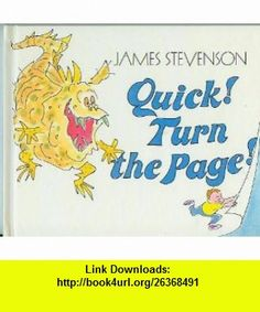Quick! Turn the Page! (9780688093082) James Stevenson , ISBN-10: 0688093086  , ISBN-13: 978-0688093082 ,  , tutorials , pdf , ebook , torrent , downloads , rapidshare , filesonic , hotfile , megaupload , fileserve