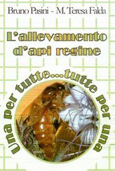 L'allevamento d'Api Regine  Manuale sull'allevamento di api regine.   Autori: Maria Teresa Falda, Bruno Pasini. www.apicolturaiezzi.it