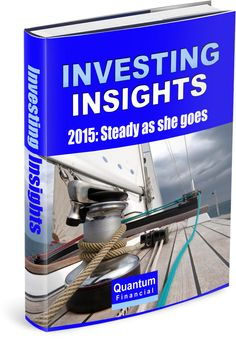 """Hot off the press - our latest Investing Insights report for 2015 """"Steady as she goes"""". Clients should expect to receive their copy over the next week. As well as sharing our latest investing views, wisdom from Dr Seuss, Alice in Wonderland, Marty McFly, the Kardashians, Queen Elizabeth II, Kim Jong-un's head exploding and the richest man ever in history."""