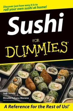 Demystify the sushi bar experience Stuffed with tips and tricks - you'll roll, press, and mold sushi like a pro! From rolling sushi properly to presenting it with pizzazz, this book has everything you