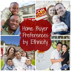 Home Buyer Preferences by Ethnicity: http://www.blog.househuntnetwork.com/home-buyer-preferences-ethnicity/