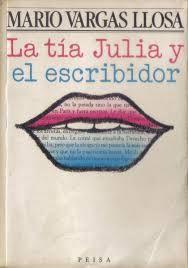 """""""La tía Julia y el escribidor"""", Mario Vargas Llosa. Narrativa hispana."""