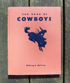 Vintage 1936 The Book Of Cowboys by Holling by Raidersoflostloot