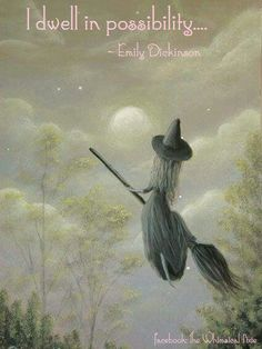 witch | I dwell in possibility | Emily Dickinson