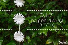 Crafted: D.I.Y. Paper daisy chain