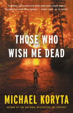 THOSE WHO WISH ME DEAD by Michael Koryta When fourteen-year-old Jace Wilson witnesses a brutal murder, he's plunged into a new life, hidden in a wilderness skills program for troubled teens. The plan is to get Jace off the grid while police find the two killers. The killers are slaughtering anyone who gets in their way in a methodical quest to reach him.  - See more at: http://www.hachettebookgroup.com/titles/michael-koryta/those-who-wish-me-dead/9780316122559/#desc