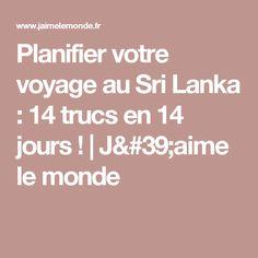 Planifier votre voyage au Sri Lanka : 14 trucs en 14 jours ! | J'aime le monde