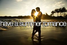 Teenage Bucket List Tumblr | Have a summer romance.