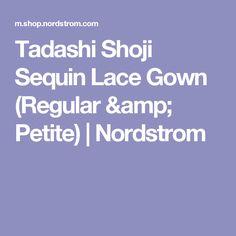 Tadashi Shoji Sequin Lace Gown (Regular & Petite) | Nordstrom