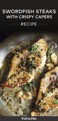 The easiest way to cook these swordfish steaks with crispy capers to perfection is to pretend they are rib-eyes.