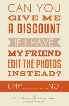 Photography Quotes : QUOTATION - Image : Quotes Of the day - Description Shoppe Satire ~ Humor for Photographers ~ Crazy Client Question ~ Jokes for Funny Photography, Quotes About Photography, Photography Business, Photography Tips, Heart Photography, Lifestyle Photography, Wedding Photography, Jokes Photos, Funny Photos
