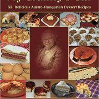 My Granny's Gift: 55 Delicious Austro-Hungarian Dessert Recipes by Tomi Komoly, PDF 1503383210, topcookbox.com