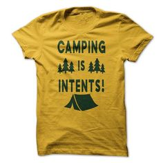 Camping is Intents T-Shirt Hoodie Sweatshirts aii. Check price ==► http://graphictshirts.xyz/?p=49927