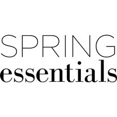 Spring Essentials Text ❤ liked on Polyvore featuring text, words, backgrounds, quotes, magazine, articles, phrase and saying