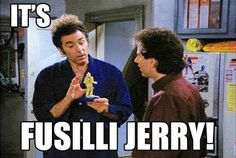 "Fusilli pasta | 46 Foods That Will Always And Forever Remind You Of ""Seinfeld"""