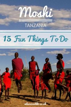 15 Awesome Things To Do In Moshi, Tanzania
