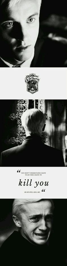 I feel so bad for Draco because he was the boy who had no choice