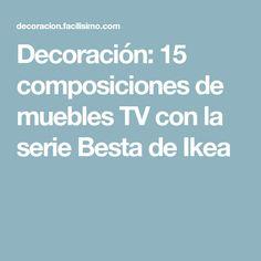 Decoración: 15 composiciones de muebles TV con la serie Besta de Ikea