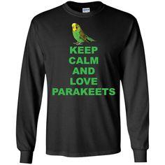 Parakeet Lover -Keep Calm And Love Parakeet LS Ultra Cotton Tshirt