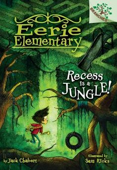 Eerie Elementary: Recess is a Jungle! by Jack Chabert