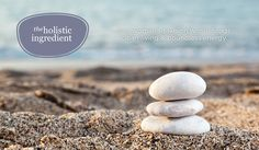 The Holistic Ingredient. Ten steps to bring mindfulness to your daily life