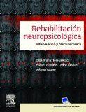 Rehabilitación neuropsicológica : intervención y práctica clínica / Olga Bruna ... [et al.]