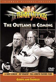 The Outlaws is Coming - Three Stooges Pictures - full length movie, set in the Old West, starring Moe Howard, Larry Fine, and Curly Joe deRita, helping out Adam West in his pre-Batman days  http://threestoogespictures.info/the-outlaws-is-coming/