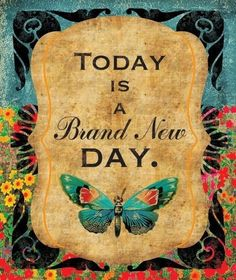 """""""Today is a brand new day"""" {Yes, it is. I hope you all have a wonderful weekend with your loved ones.} Peace, <3 & Light"""