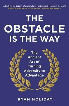 PDF gratuit The Obstacle is the Way, The Ancient Art of Turning Adversity to Advantage (English Edition), Auteur : Ryan Holiday Rick Riordan, Got Books, Books To Read, Lob, 48 Laws Of Power, Don Winslow, Dropping Out Of College, The Stoics, Outfits