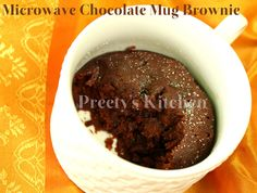 Preety's Kitchen: 1 Minute Microwave Chocolate Mug Brownie (Eggless Quick Dessert)