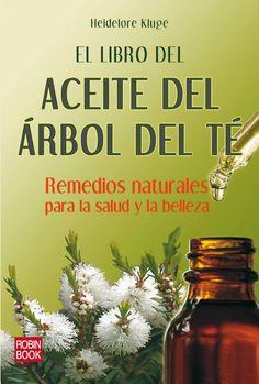 REMEDIOS NATURALES PARA LA SALUD Y LA BELLEZA  Un remedio natural imprescindible por sus extraordinarias propiedades e innumerables aplicaciones en la vida cotidiana
