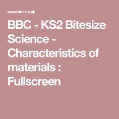 BBC - KS2 Bitesize Science - Characteristics of materials : Fullscreen
