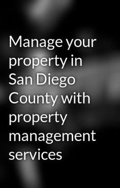 Read story Manage your property in San Diego County with property management services by timmark (Tim Mark) with 104 reads. Services of. Real Estate Tips, Real Estate Services, Property Management, San Diego