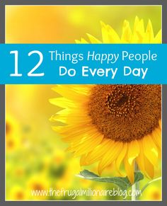 Make the most out of today and spend every day being happy with these 12 tips!