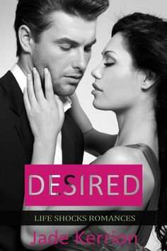 DESIRED (Life Shocks Romances 4) cover, designed by Jade Kerrion