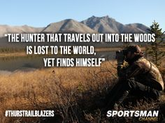 The hunter that travels out into the woods is lost to the world yet find himself