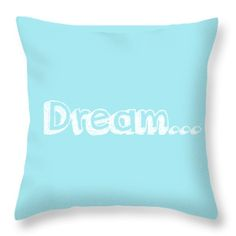 Dream Throw Pillow by Inspired Arts. Change the background color to any color you choose! Other products available at http://inspired-arts.pixels.com