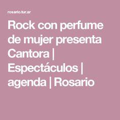 Rock con perfume de mujer presenta Cantora | Espectáculos | agenda | Rosario