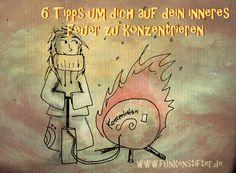 6 Tipps dich auf dein inneres Feuer zu konzentrieren