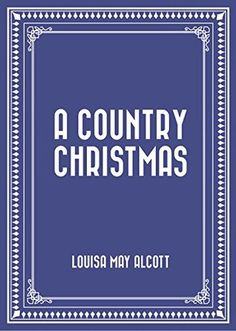 77 best reading with wrin erin reviews images on pinterest book review a country christmas by louisa may alcott fandeluxe Choice Image