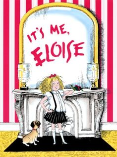 #books #eloise Because I loved, loved, loved, loved living on the same street as Eloise!  And, because children should always have fun, fun, fun and believe in adventures!