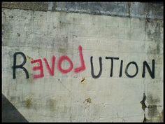Revolution with LOVE - Street Art Graffiti The Words, Typography Inspiration, Creative Inspiration, Tattoo Inspiration, Design Inspiration, Me Quotes, Les Mis Quotes, Wisdom, Positivity