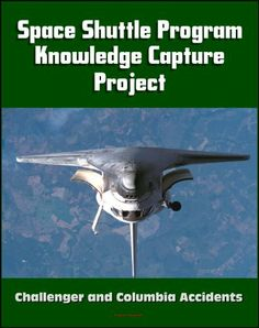 NASA Space Shuttle Program Tacit Knowledge Capture Project: Oral Histories from Twenty Program Officials and Managers, Challenger and Columbia Accident Insights and Lessons Learned by National Aeronautics and Space Administration (NASA). $10.74. 501 pages. Publisher: Progressive Management (May 29, 2012)