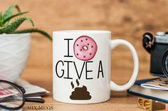 Funny Mugs Donut Mug Donut Gifts Donut Cup Funny Cups Donut Lover Funny Quote Mug Humor Mugs Foodie Gifts Doughnut Mug Funny Tea Mug (u3411)
