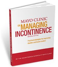 Mayo Clinic on Managing Incontinence, 2nd Edition:  Practical strategies for improving bladder and bowel control