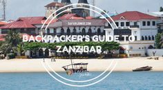 Backpackers Guide to Zanzibar When Travelling on a Shoestring Budget tips written by expat living on Zanzibar. Where to go and how to avoid overpriced rates. Budget Flights, All About Africa, Africa Travel, Budget Travel, Where To Go, Marina Bay Sands, Backpacking, Safari, Budgeting