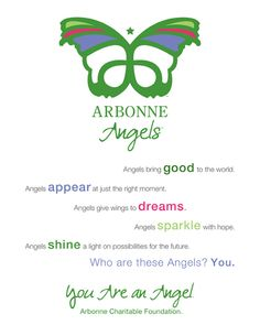 The Arbonne Charitable Foundation -- Comprised of Arbonne Independent Consultants, Arbonne's International staff, friends & family, our mission is to help teenage boys and girls develop the confidence to realize their dreams and pursue them. Through funding, product donations and the volunteer efforts of Arbonne ANGELS, we support charitable programs that empower the next generation.