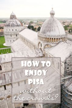 Do you want to visit Pisa but you think it's too busy? I share my valuable tips on how to explore Pisa without the crowds so you can enjoy Pisa too!
